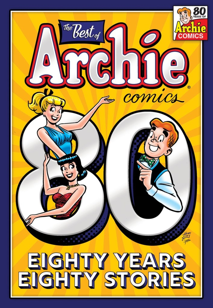 THE BEST OF ARCHIE COMICS: 80 YEARS, 80 STORIES (TR)