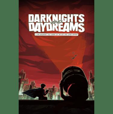 Darknights and Daydreams