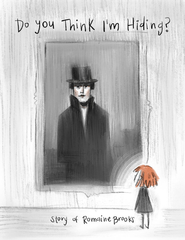 DO YOU THINK I'M HIDING? A COMIC ABOUT ROMAINE BROOKS