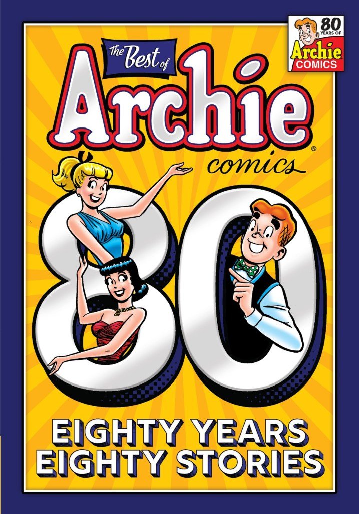 THE BEST OF ARCHIE COMICS: 80 YEARS 80 STORIES (TP)