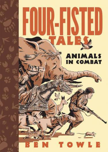 Four Fisted Tales: Animals In Combat