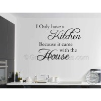 Kitchen Came With House, Funny Kitchen Wall Sticker Quote