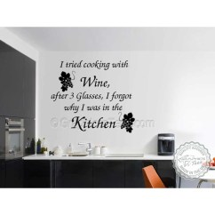 Art For The Kitchen Island And Stools I Tried Cooking With Wine Dining Room Wall Mural Sticker Cook Funny Quote Decor Decal Black 1000x1000 Jpg