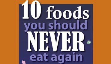 10 Foods You Should Never Eat Again - Infographic