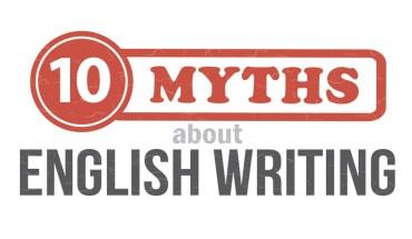 English Language: 10 Writing Myths - Infographic