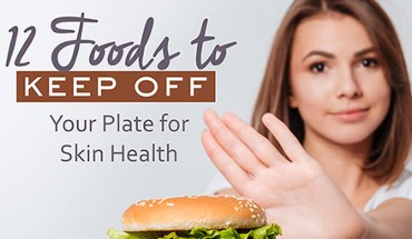 12 Foods that Mess with Your Skin: Keep Them Off Your Plate - Infographic