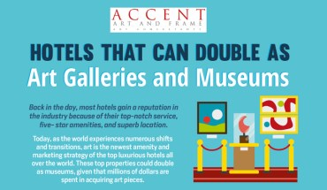 The Perfect Sensorial Experience: Luxury Hotels that Double as Art Galleries or Museums - Infographic