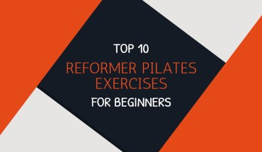 How to Use the Reformer Effectively: 10 Pilate Exercises for Beginners - Infographic