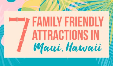 7 Amazing Child-Friendly Reasons Why Maui, Hawaii is Great for Family Holidays - Infographic