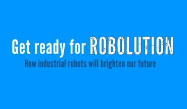 Will Robots Replace Humans? Real Facts About the 'Robolution' - Infographic
