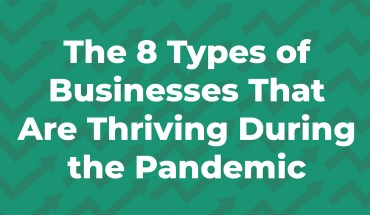 8 Types of Businesses That Are Thriving During the Pandemic
