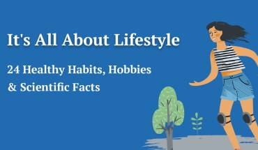 It's All About Lifestyle: 24 Healthy Habits, Hobbies & Scientific Facts - Infographic