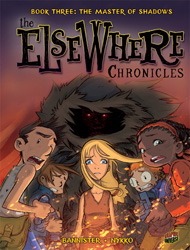 The Elsewhere Chronicles Book Three: The Master of Shadows
