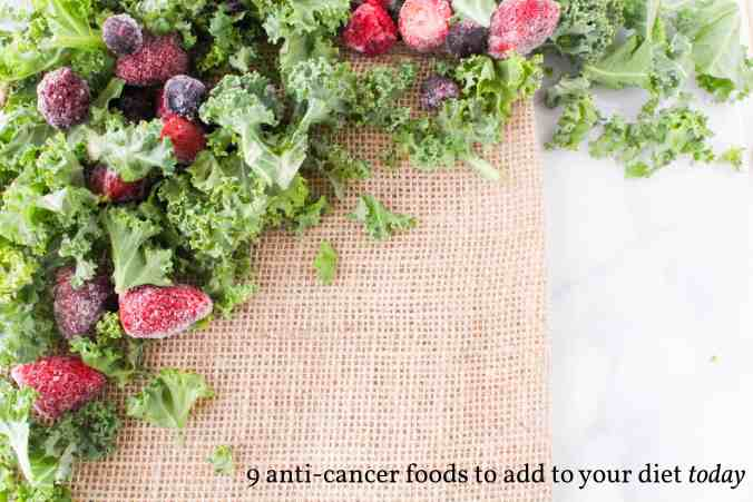 9 Anti-Cancer Foods to Add to Your Diet Today from The Grateful Grazer