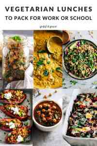 "Photo collage of salads, soups, and baked dishes with text that reads, ""vegetarian lunches to pack for work or school."""