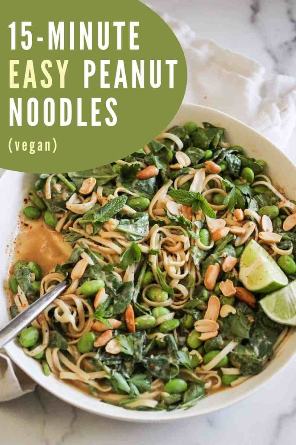 """Edamame noodles in a white bowl with green and whtie text that reads """"15-Minute Easy Peanut Noodles (Vegan)."""""""