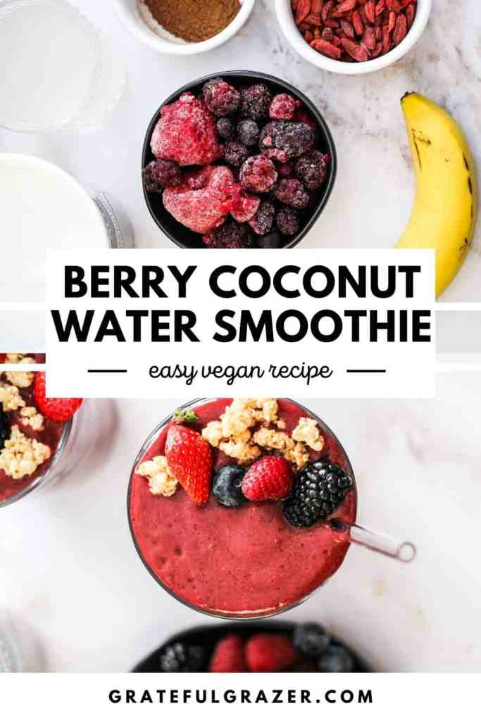 """Top image of frozen berries, banana, and yogurt alternative. Bottom image is an overhead picture of a red smoothie garnished with berries and granola. Text reads """"Berry Coconut Water Smoothie: easy vegan recipe; GratefulGrazer.com."""""""
