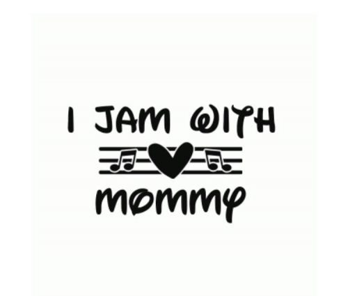 I Jam With Mommy