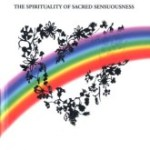 A Listening Heart: The Spirituality of Sacred Sensuousness