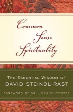 Common Sense Spirituality, Br. David Steindl-Rast