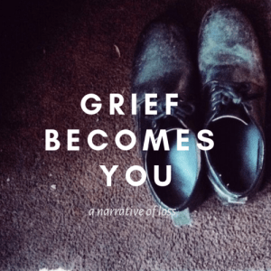 Grief Becomes You