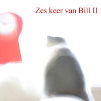 De Heer Bill - Zes keer van Bill II