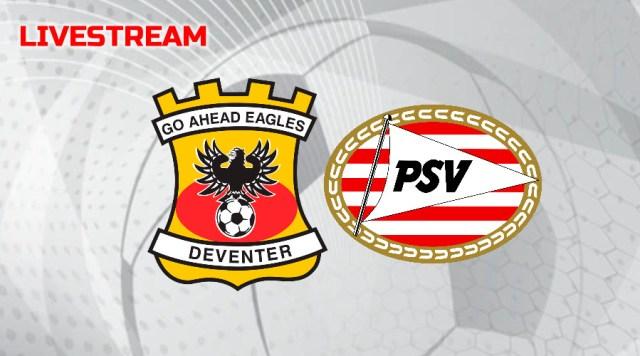 Gratis livestream Go Ahead Eagles - PSV