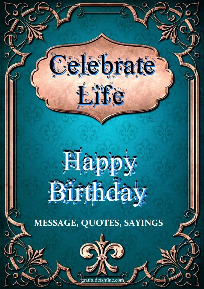 CELEBRATE LIFE -HAPPY BIRTHDAY