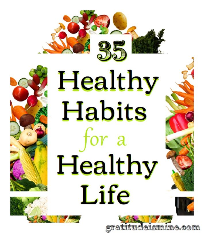 35 HEALTHY HABITS FOR A HEALTHY LIFE