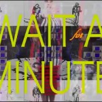 tUnE-yArDs – Wait for a Minute (Music Video)
