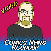 Comics News Roundup - San Diego Comic Con