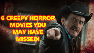 6 Creepy Horror Movies You May Have Missed