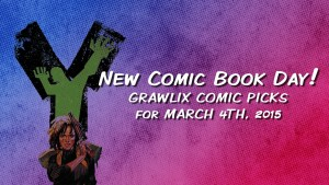 Grawlix Picks - March 4, 2015
