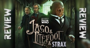 REVIEW - Doctor Who: Jago & Litefoot & Strax: The Haunting