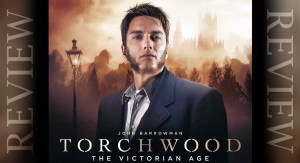 REVIEW – Torchwood: The Victorian Age 2.1