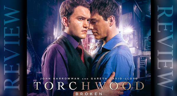 REVIEW - Torchwood: Broken 2.5