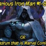 Backlog Blast: The Infamous Iron Man #1-8 (Marvel Comics)