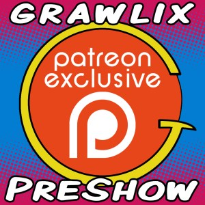 The Grawlix Podcast #43 Pre-Show