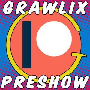 The Grawlix Podcast #48 Pre-Show