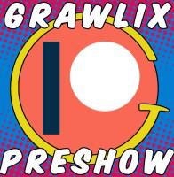 The Grawlix Podcast #49 Pre-Show