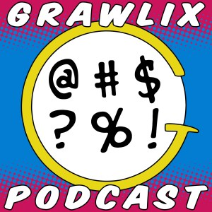 The Grawlix Podcast #43: Canadian Variant