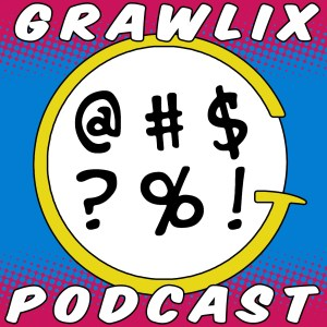 The Grawlix Podcast #60: Resolutions and Regenerations