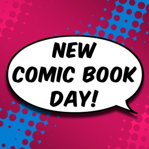 New Comic Book Release List – July 18, 2018