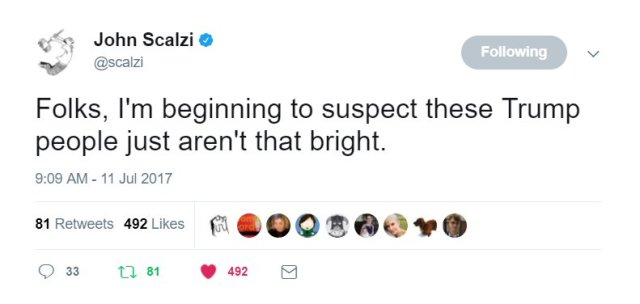 Tweet from John Scalzi: Folks, I'm beginning to suspect these Trump people just aren't that bright.