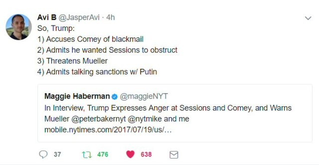 "Tweet from Avi B: ""So, Trump: 1) Accuses Comey of blackmail 2) Admits he wanted Sessions to obstruct 3) Threatens Mueller 4) Admits talking sanctions w/ Putin"""