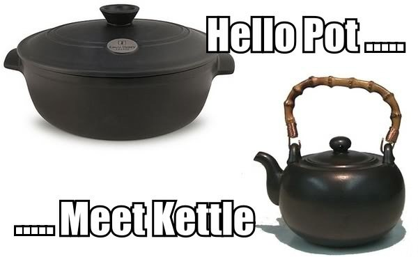 Pot and kettle.