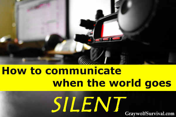 Communications go down even in short emergencies. How would you communicate with your family or get help during a disaster or if SHTF? How to communicate when the world goes silent.  http://graywolfsurvival.com/?p=2716