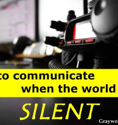 how to communicate when the world goes silent jpg [ 2000 x 1333 Pixel ]