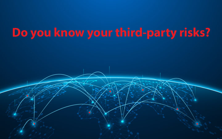 Do You Know Your Third-Party Risks?