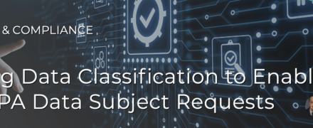 Leveraging Data Classification to Enable GDPR/CCDP Data Subject Requests